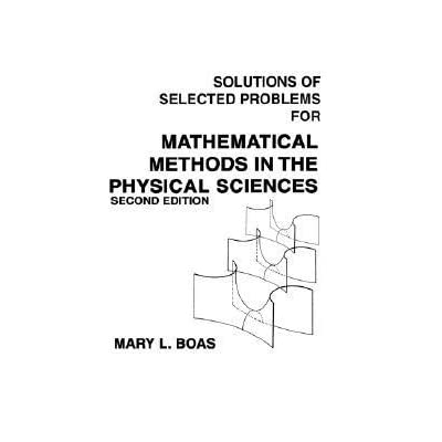 Solutions of Selected Problems for Mathematical Methods in