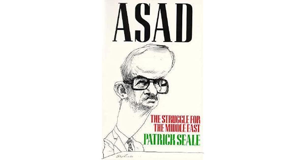 Asad: The Struggle for the Middle East by Patrick Seale