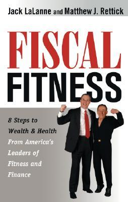 Download Fiscal Fitness: 8 Steps to Wealth & Health from America's Leaders of Fitness and Finance
