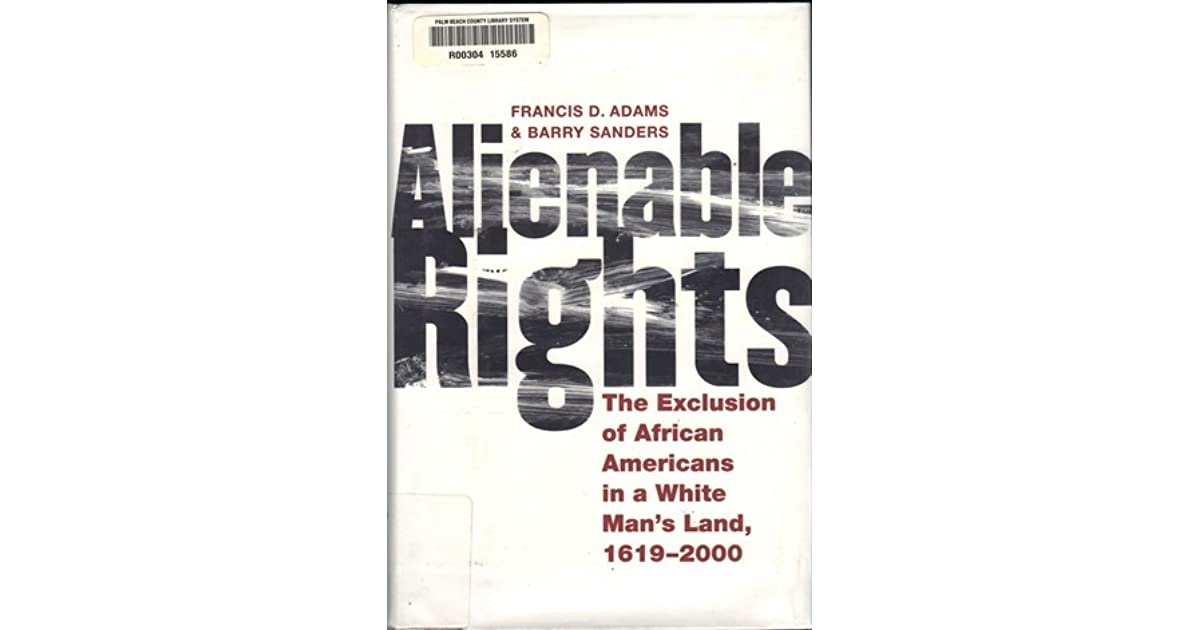 Alienable Rights: The Exclusion of African Americans in a