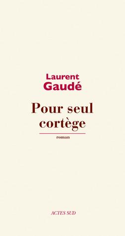 Le Tigre Bleu De L Euphrate : tigre, euphrate, Cortège, Laurent, Gaudé