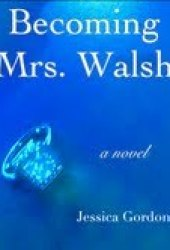 Becoming Mrs. Walsh