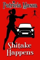 Shitake Happens (Shitake Mystery, #.5)