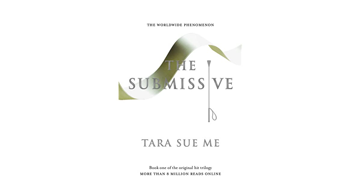 The Submissive (Submissive, #1) by Tara Sue Me