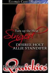 Singed (Turn Up the Heat, #3)