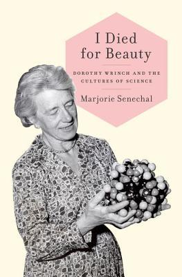 I Died For Beauty : beauty, Beauty:, Dorothy, Wrinch, Cultures, Science, Marjorie, Senechal