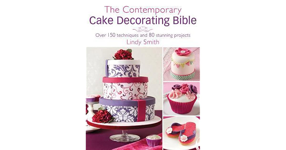 The Contemporary Cake Decorating Bible Creative Techniques Resh