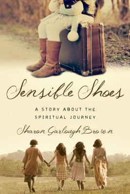 Sensible Shoes: A Story about the Spiritual Journey (Sensible Shoes #1)