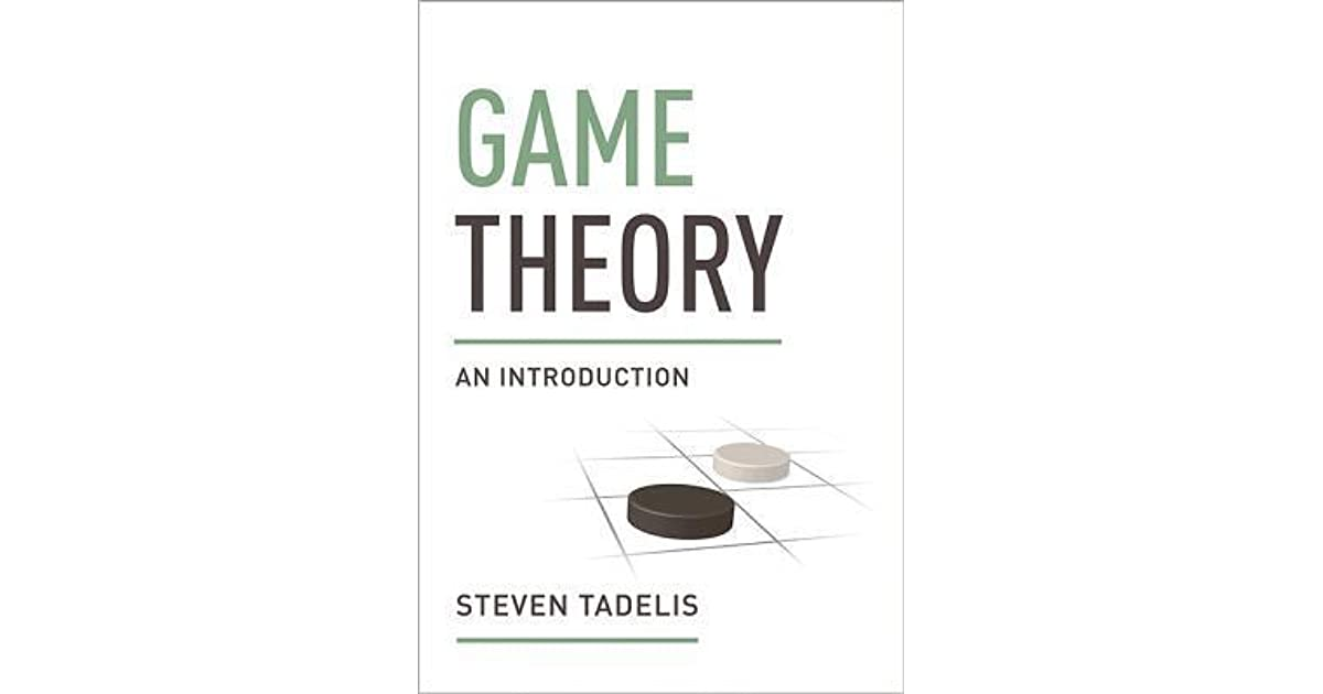 Game Theory: An Introduction by Steve Tadelis