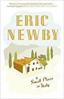 A Small Place In Italy By Eric Newby Reviews Discussion