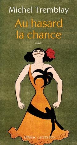 Le Hasard Ou La Chance : hasard, chance, Hasard, Chance, Michel, Tremblay, Ratings)