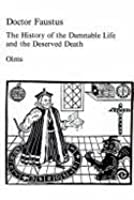 History of the Damnable Life and Deserved Death of Doctor