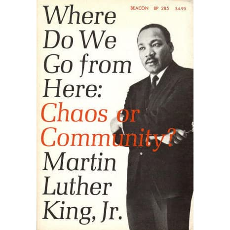 Where Do We Go from Here Chaos or Community by Martin Luther King Jr  Reviews Discussion
