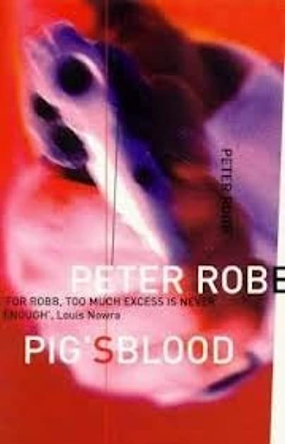 Pig's Blood by Peter Robb