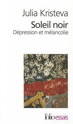 Le Soleil Noir De La Mélancolie : soleil, mélancolie, Soleil, Noir., Dépression, Mélancolie, Julia, Kristeva