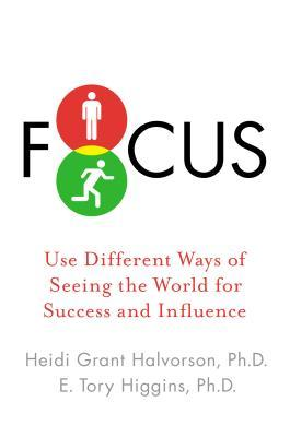 Download Focus: Use Different Ways of Seeing the World for Success and Influence