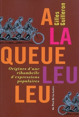 à La Queue Leu Leu Origine : queue, origine, Queue, Origines, D'une, Ribambelle, D'expressions, Populaires, Gilles, Guilleron