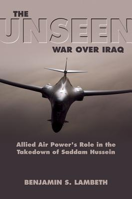 Download The Unseen War: Allied Air Power and the Takedown of Saddam Hussein