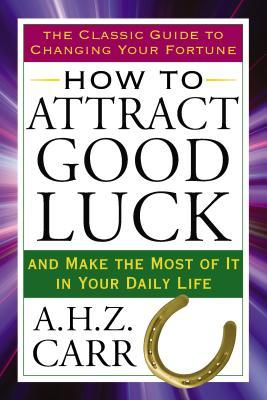 Download How to Attract Good Luck: And Make the Most of It in Your Daily Life