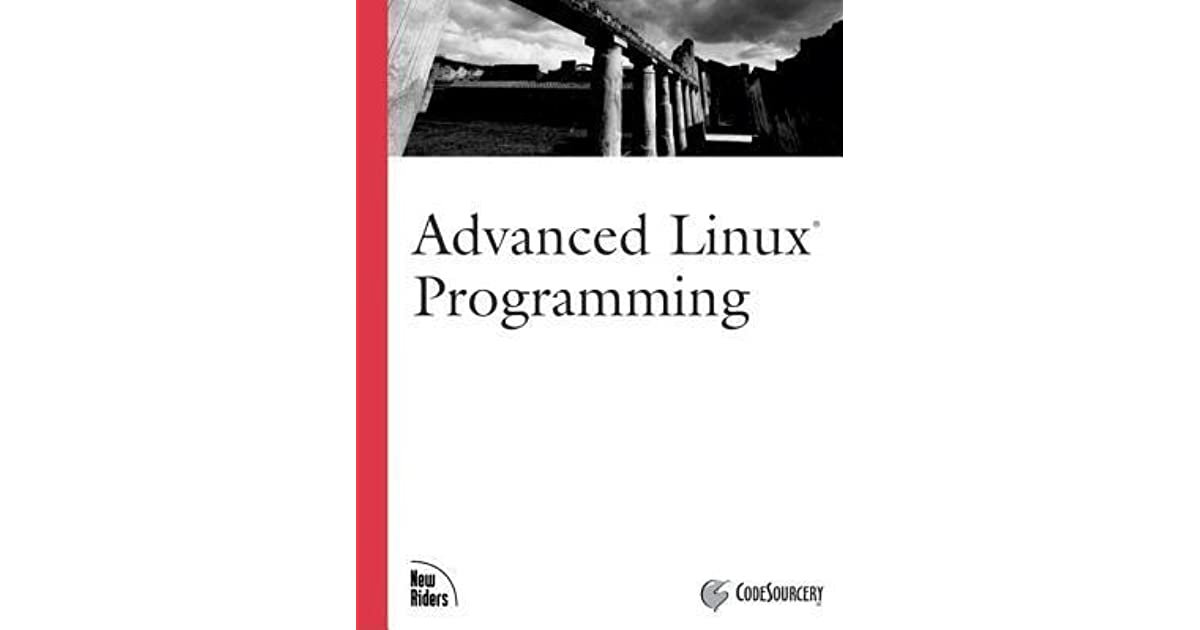 Advanced Linux Programming by Mark Mitchell