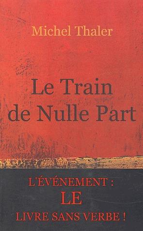 Le Train De Nulle Part : train, nulle, Train, Nulle, Michel, Thaler