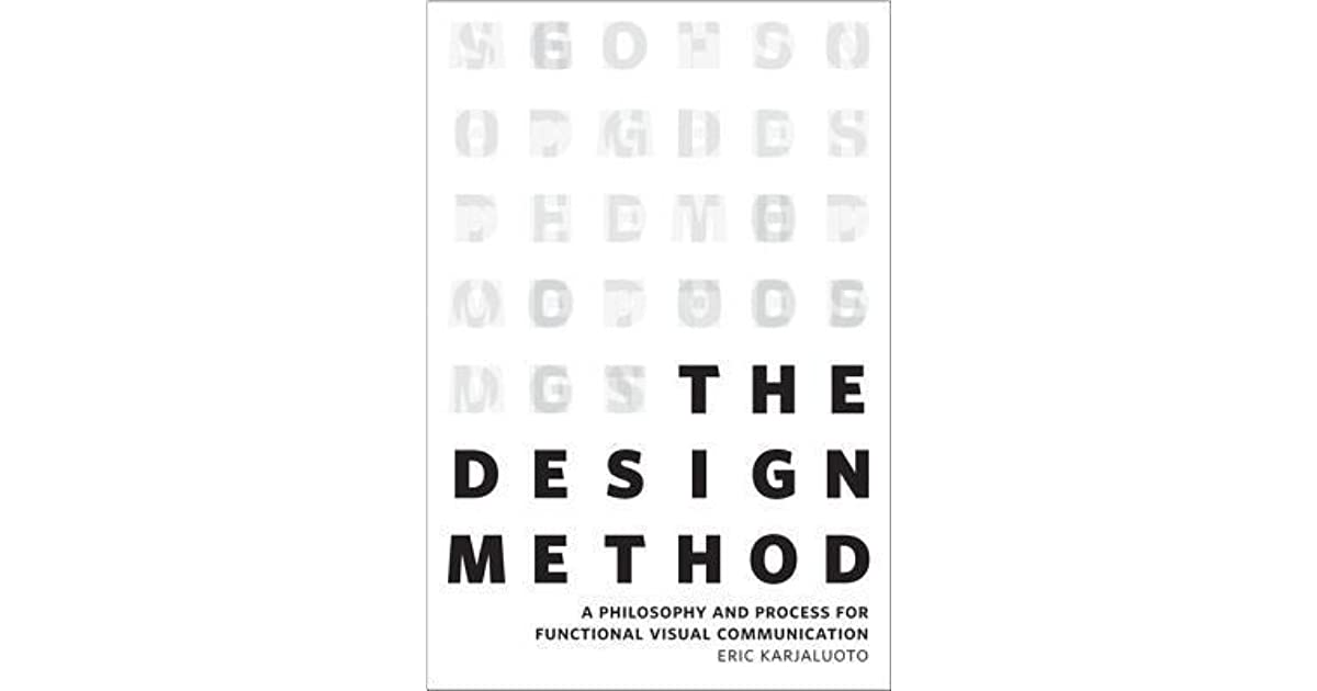 The Design Method: A Philosophy and Process for Functional