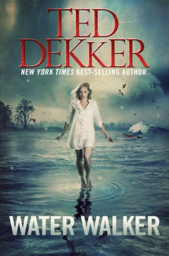 Water Walker (The Outlaw Chronicles, #2) by Ted Dekker