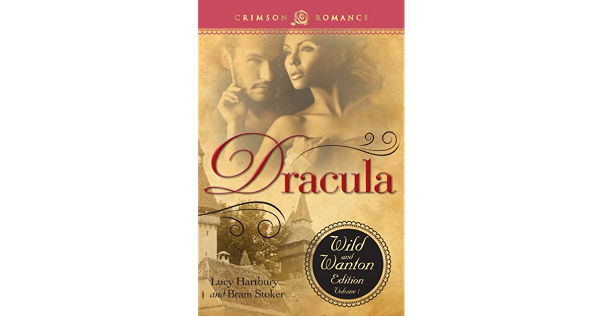 Dracula Wild And Wanton Edition Vol #1 By Lucy Hartbury