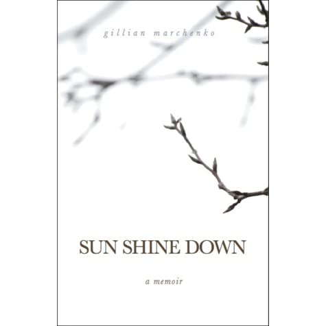Sun Shine Down: A Memoir by Gillian Marchenko — Reviews