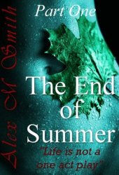 The End of Summer: Part One (The End of Summer Series)
