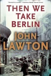 Then We Take Berlin (Joe Wilderness, #1)