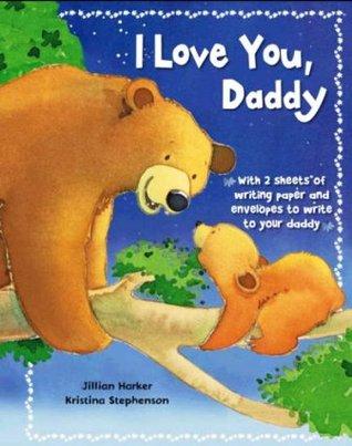 I Love You Daddy By Jillian Harker