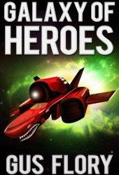 Galaxy of Heroes (Galaxy of Heroes, #1)