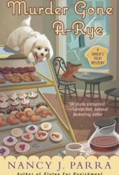 Murder Gone A-Rye (A Baker's Treat, #2)