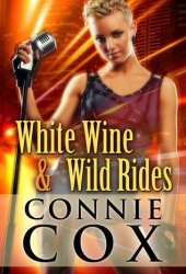 White Wine and Wild Rides