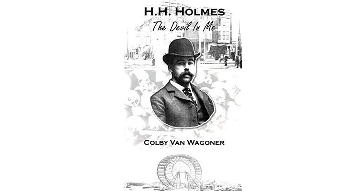 H.H. Holmes: The Devil in Me by Colby Van Wagoner