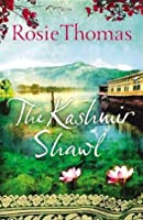 The Kashmir Shawl by Rosie Thomas