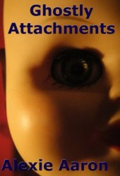 Ghostly Attachments (Haunted Series Book 2)