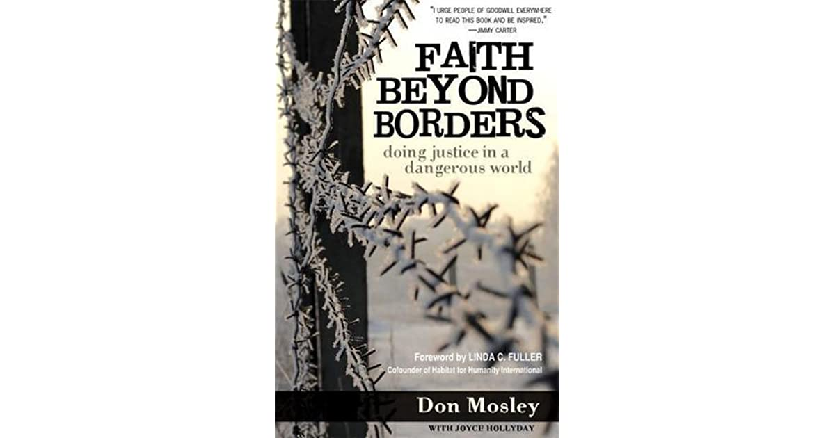 Faith Beyond Borders Doing Justice In A Dangerous World By Don Mosley