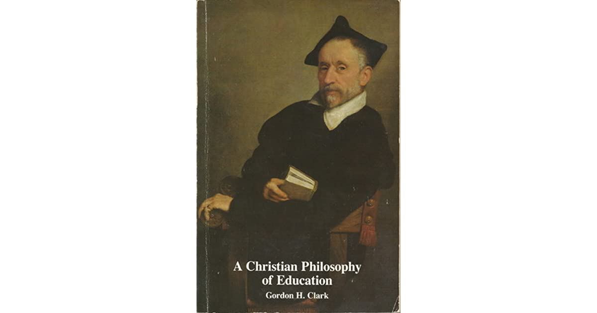 Image result for clark christian philosophy of education