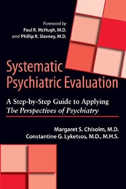 Systematic Psychiatric Evaluation: A Step-by-Step Guide to ...