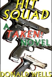 Hit Squad (Taken! #7; Taken! serial part #24C)