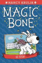 Go Fetch! (Magic Bone, #5)