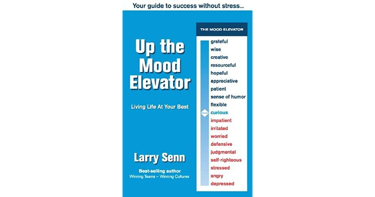 Up The Mood Elevator Your Guide To Success Without Stress
