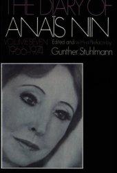 The Diary of Anaïs Nin, Vol. 7: 1966-1974