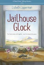 Jailhouse Glock (A Dead Sister Talking Mystery #2)