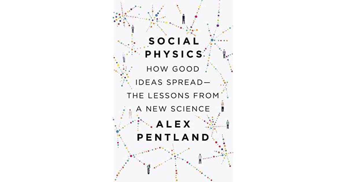 Social Physics: How Good Ideas Spread— The Lessons from a