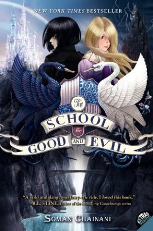 The School for Good and Evil (The School for Good and Evil #1) – Soman Chainani