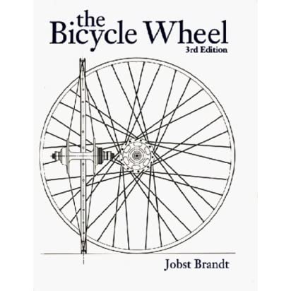 The Bicycle Wheel by Jobst Brandt — Reviews, Discussion