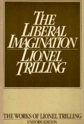 The Liberal Imagination: Essays on Literature and Society